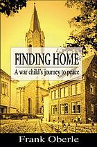Finding home : a war child's journey to peace
