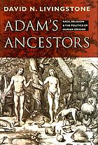Adam's ancestors : race, religion, and the politics of human origins