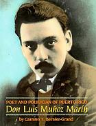 Poet and politician of Puerto Rico : Don Luis Muñoz Marín
