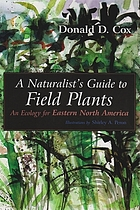 A naturalist's guide to field plants : an ecology for eastern North America