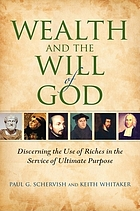 Wealth and the will of God : discerning the use of riches in the service of ultimate purpose