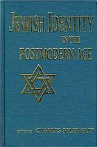 Jewish identity in the postmodern age : scholarly and personal reflections