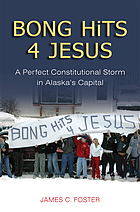 BONG HiTS 4 JESUS : a perfect constitutional storm in Alaska's capital