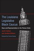 The Louisiana legislative Black caucus : race and representation in the Pelican State