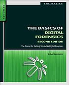 The basics of digital forensics : the primer for getting started in digital forensics