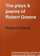 The plays & poems of Robert Greene;