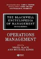 The Blackwell encyclopedia of management. Operations management