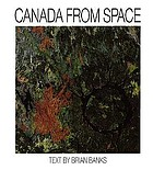 Canada from space : satellite photographs