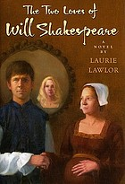 The two loves of Will Shakespeare : a novel