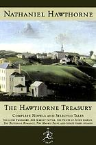 The Hawthorne treasury : complete novels and selected tales of Nathaniel Hawthorne