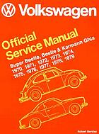 Volkswagen Beetle, Super Beetle, Karmann Ghia official service manual : type 1, 1970, 1971, 1972, 1973, 1974, 1975, 1976, 1977, 1978, 1979