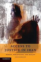 Access to justice in Iran : women, perceptions, and reality