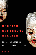 Russian grotesque realism : the great reforms and the gentry decline