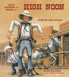Cut down to size at high noon : a math adventure