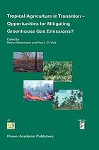 Tropical agriculture in transition-- opportunities for mitigating greenhouse gas emissions?