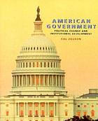 American government : political change and institutional development