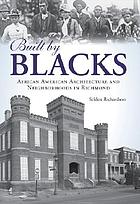 Built by Blacks : African American architecture and neighborhoods in Richmond