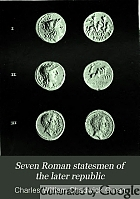 Seven Roman Statesmen of the later republic: The Gracchi. Sulla. Crassus. Cato. Pompey. Cæsar.