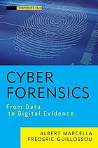 Cyber forensics : from data to digital evidence