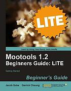 Mootools 1.2 Beginners Guide LITE Getting started.