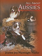 All about Aussies : the Australian shepherd from A to Z