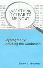 Cryptography : diffusing the confusion