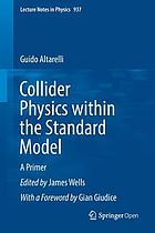 Collider physics within the standard model : a primer