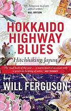 Hokkaido highway blues : hitchhiking Japan