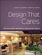 Design that cares : planning health facilities for patients and visitors