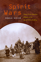 Spirit wars : Native North American religions in the age of nation building