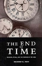 The end of time : religion, ritual, and the forging of the soul