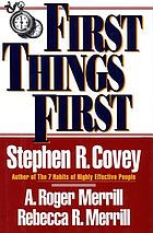 First things first : to live, to love, to learn, to leave a legacy ; [the New York Times bestseller]