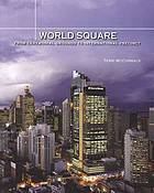 World Square : from ceremonial grounds to International Precinct
