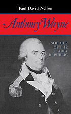 Anthony Wayne, soldier of the early republic