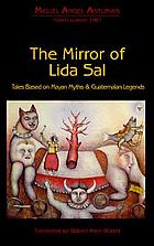 The mirror of Lida Sal : tales based on Mayan myths and Guatemalan legends