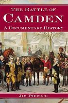 The Battle of Camden : a documentary history