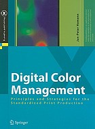 Digital color management : principles and strategies for the standardized print production