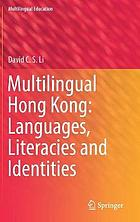 Multilingual Hong Kong : languages, literacies and identities