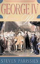 George IV : inspiration of the Regency