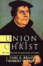 Union with Christ : the new Finnish interpretation of Luther