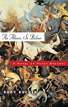As above, so below : a novel of Peter Bruegel