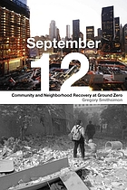 September 12 : community and neighborhood recovery at ground zero