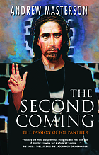 The second coming : the passion of Joe Panther