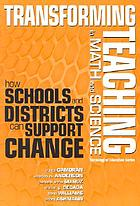 Transforming teaching in math and science : how schools and districts can support change