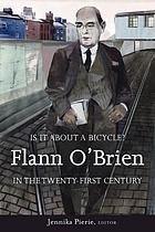 'Is it about a bicycle?' : Flann O'Brien in the twenty-first century