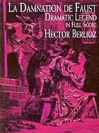 La damnation de Faust : dramatic legend