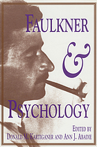 Faulkner and psychology : Faulkner and Yoknapatawpha, 1991 ; [papers delivered at the 1991 Faulkner and Yoknapatawpha Conference]