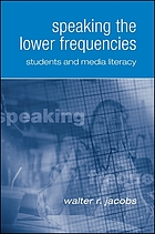 Speaking the lower frequencies : students and media literacy