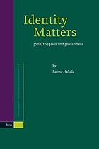 Identity matters : John, the Jews, and Jewishness