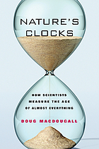 Nature's clocks : how scientists measure the age of almost everything